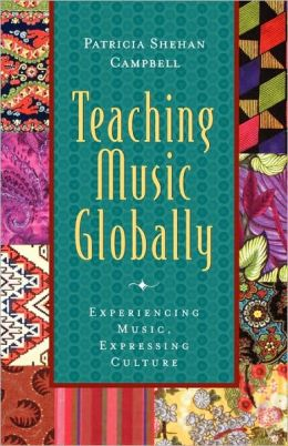Teaching Music Globally: Experiencing Music, Expressing Culture not sold separately