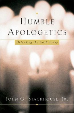 Humble Apologetics: Defending the Faith Today