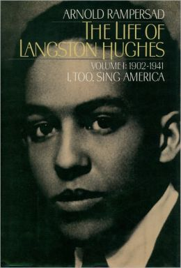 The Life of Langston Hughes, 1902-1941: I, Too, Sing America