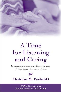 A Time for Listening and Caring: Spirituality and the Care of the Chronically Ill and Dying