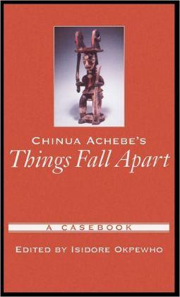 Chinua Achebe's Things Fall Apart: A Casebook