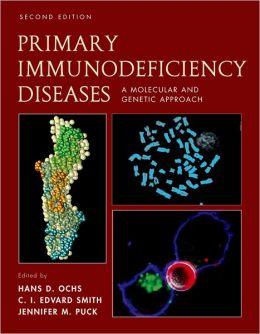 Primary Immunodeficiency Diseases: A Molecular & Cellular Approach