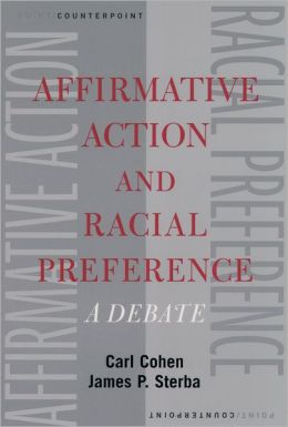 Affirmative Action and Racial Preference: A Debate