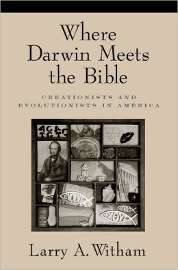 Where Darwin Meets the Bible: Creationists and Evolutionists in America