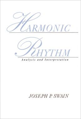 Harmonic Rhythm: Analysis and Interpretation