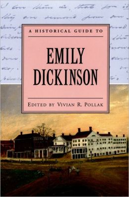 A Historical Guide to Emily Dickinson (Historical Guides to American Authors Series)