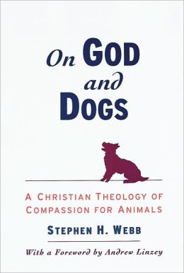 On God and Dogs: A Christian Theology of Compassion for Animals