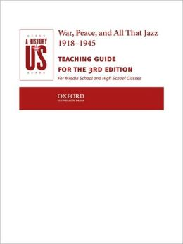 War, Peace, and All That Jazz , 1918-1945: Teaching Guide for the 3rd Edition: For Middle School and High School Classes (History of US Series)