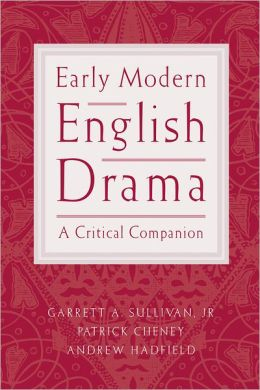 Early Modern English Drama: A Critical Companion