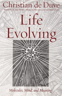 Life Evolving: Molecules, Mind, and Meaning