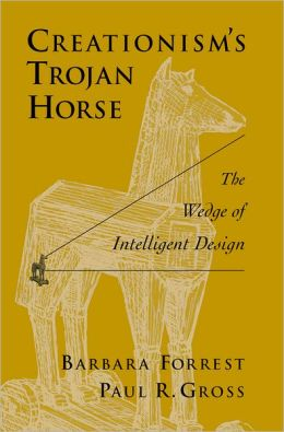 Creationism's Trojan Horse: The Wedge of Intelligent Design