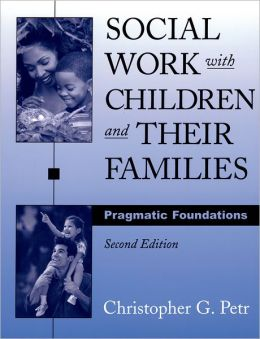 Social Work With Children and Their Families : Pragmatic Foundations