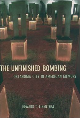 The Unfinished Bombing: Oklahoma City in American Memory