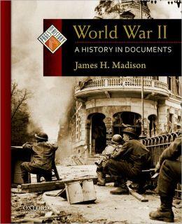 World War II: A History in Documents