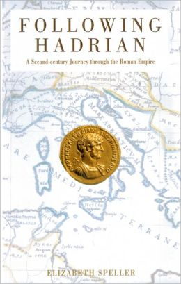 Following Hadrian: A Second-Century Journey through the Roman Empire
