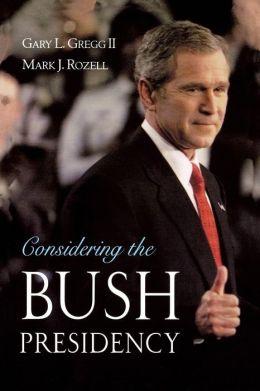 Considering the Bush Presidency