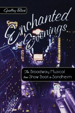Enchanted Evenings: The Broadway Musical from Show Boat to Sondheim
