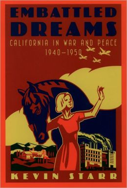 Embattled Dreams: California in War and Peace, 1940-1950