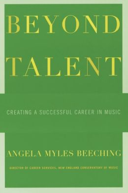 Beyond Talent: Creating a Succesful Career in Music