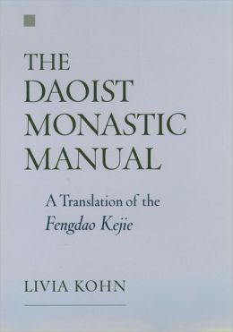 The Daoist Monastic Manual: A Translation of the Fengdao Kejie