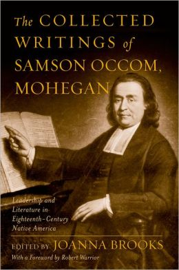 Samson Occom, Mohegan: Collected Writings by the Founder of Native American Literature