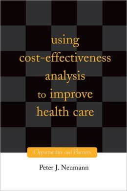 Using Cost-Effectiveness Analysis to Improve Health Care: Opportunities and Barriers