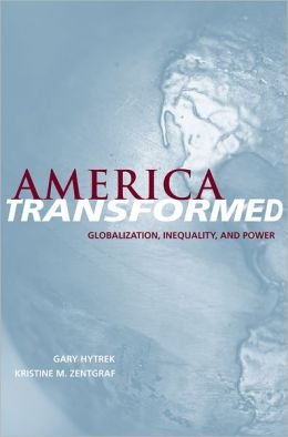 America Transformed: Globalization, Inequality, and Power