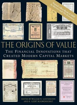 The Origins of Value: The Financial Innovations that Created Modern Capital Markets