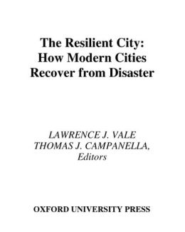 The Resilient City: How Modern Cities Recover from Disaster