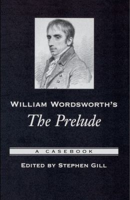 William Wordsworth's the Prelude: A Casebook