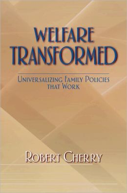 Welfare Transformed