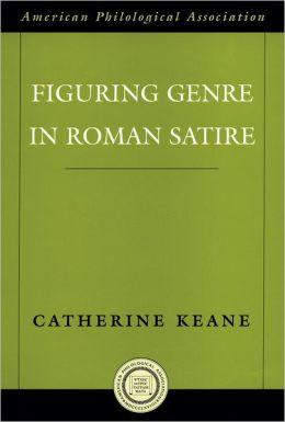 Figuring Genre in Roman Satire