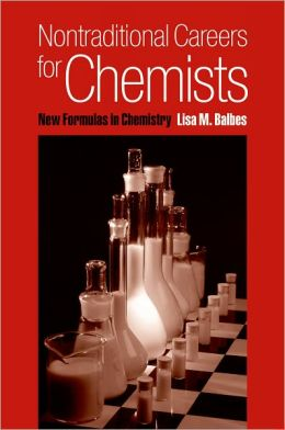 Nontraditional Careers for Chemists: New Formulas in Chemistry