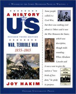 War, Terrible War: 1855-1865 A History of US Book 6