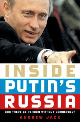 Inside Putin's Russia: Can There Be Reform without Democracy?