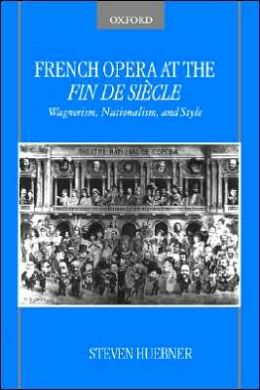 French Opera at the Fin De Sii'Acle