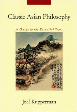 Classic Asian Philosophy: A Guide to the Essential Texts