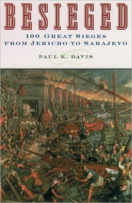 Besieged: 100 Great Sieges from Jericho to Sarajevo