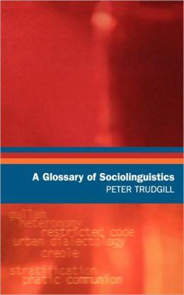 A Glossary of Sociolinguistics
