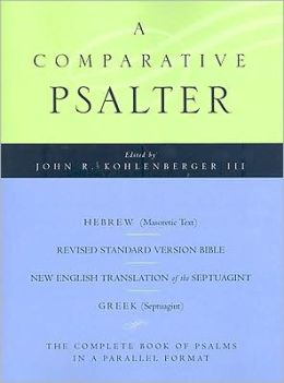 A Comparative Psalter: Hebrew (Masoretic Text) BL Revised Standard Version Bible BL the New English Translation of the Septuagint BL Greek (Septuagint)