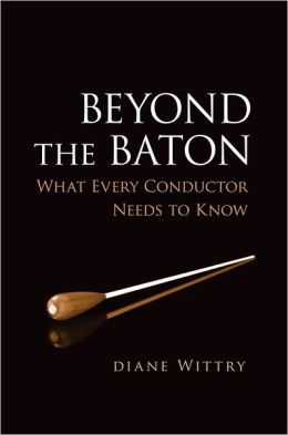 Beyond the Baton: What Every Conductor Needs to Know