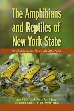 The Amphibians and Reptiles of New York State: Identification, Natural History, and Conservation