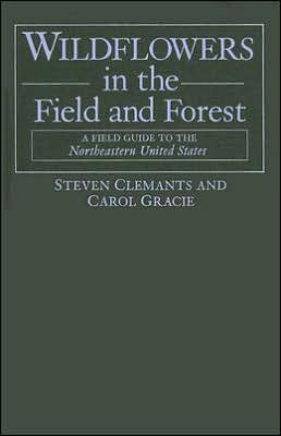 Wildflowers in the Field and Forest: A Field Guide to the Northeastern United States