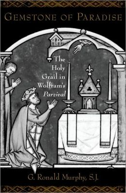 Gemstone of Paradise: The Holy Grail in Wolfram's Parzival