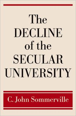 The Decline of the Secular University: Why the Academy Needs Religion