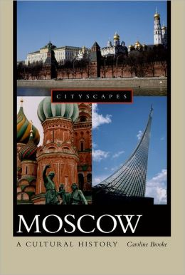 Moscow: A Cultural History
