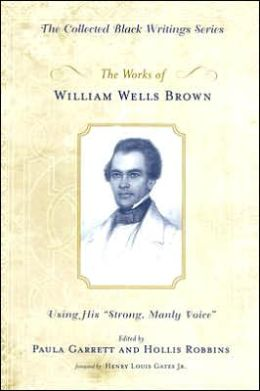The Works of William Wells Brown: Using His