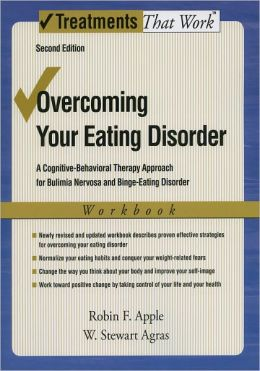 Overcoming Your Eating Disorders: A Cognitive-Behavioral Therapy Approach for Bulimia Nervosa and Binge-Eating Disorder