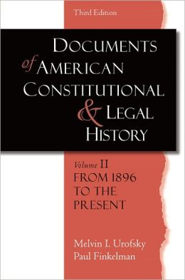 Documents of American Constitutional and Legal History: From 1896 to the Present
