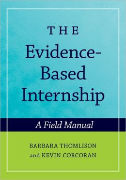 The Evidence-Based Internship: A Field Manual